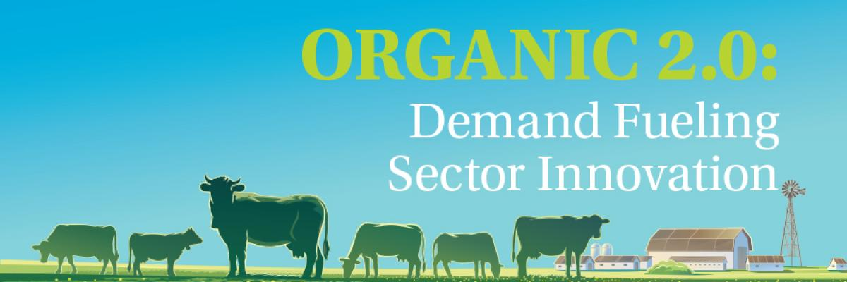 Organic 2.0: Demand Fuels Sector Innovation