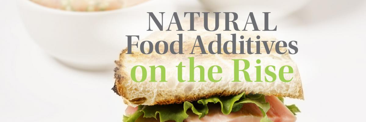 Natural Food Additives on the Rise