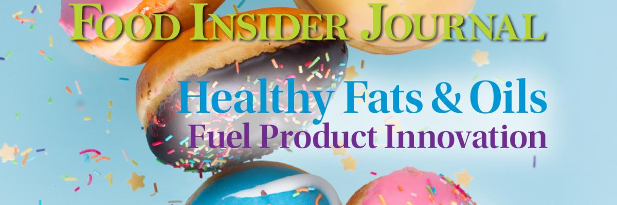 Healthy Fats & Oils Fuel Product Innovation