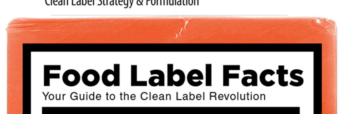 Infographic: A Guide to the Clean Label Revolution