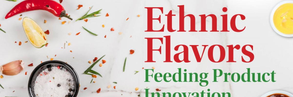 Ethnic Flavors Feeding Food & Beverage Innovation